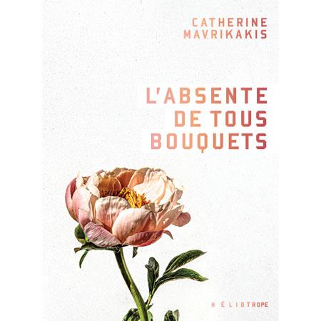 livre l'absente de tous bouquets